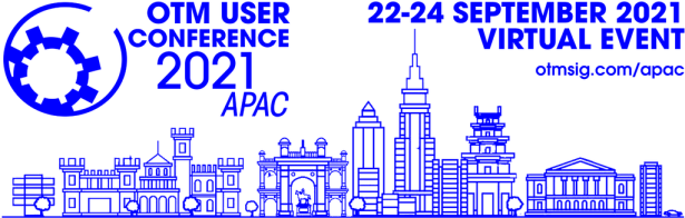2021 OTM User Conference APAC | 22nd-24th September 2021 | Virtual