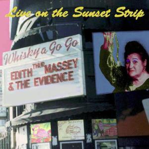 Edith Massey & The Evidence