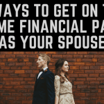 3 Ways to Get on the Same Financial Page as your Spouse