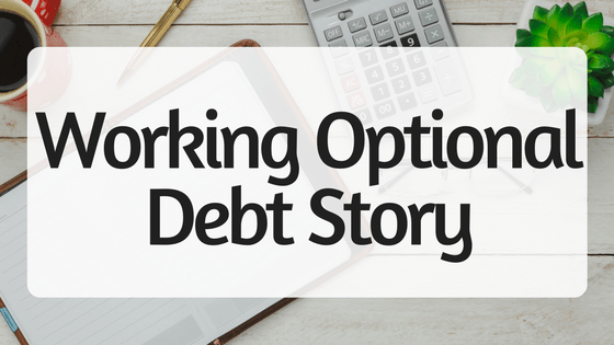 Working Optional Debt Story