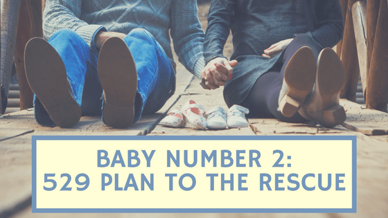 Baby Number 2: 529 Plan to the Rescue
