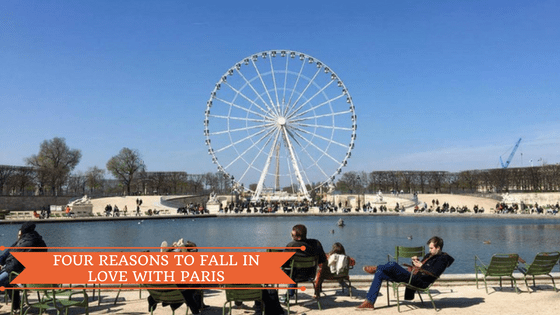 Four Reasons to Fall in Love with Paris