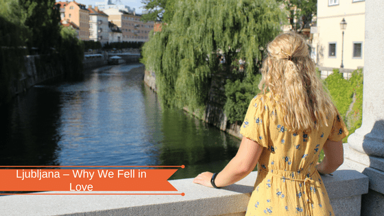 Ljubljana – Why We Fell in Love