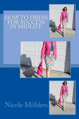 midlife fashion This style book is available at https://www.createspace.com/6535965