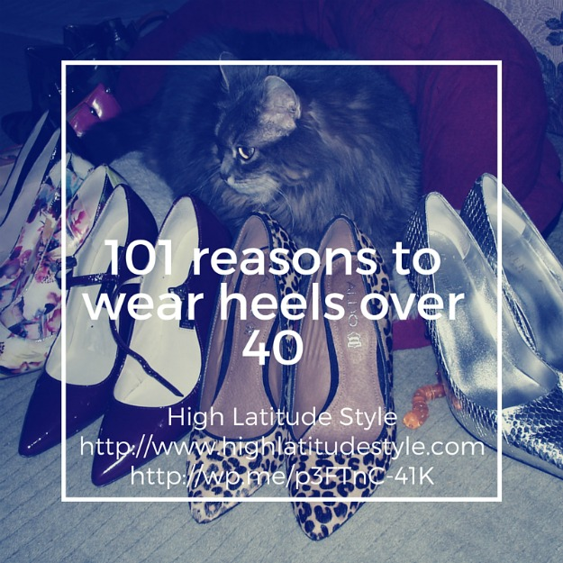 101 reasons to wear heels over 40