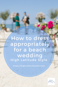 How to dress appropriately for a beach wedding over 40