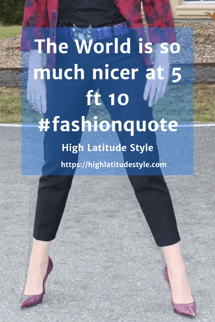 The world is so much nicer at 5 ft 10 fashion quote