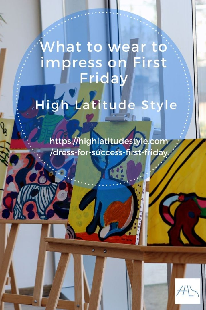 post banner for what to wear to impress on First Friday showing art paintings