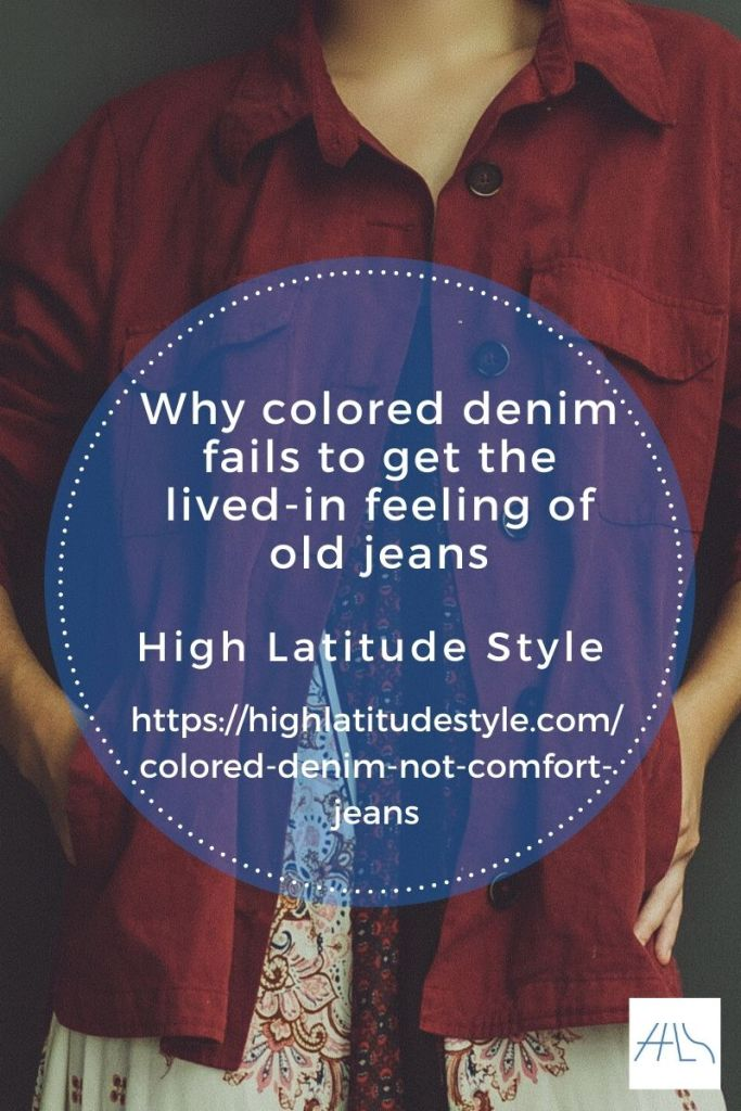 Why colored denim fails to be comfortable like jeans