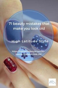 73 beauty mistakes that make you look old