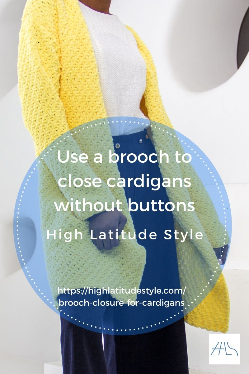 Use a brooch to close cardigans without buttons