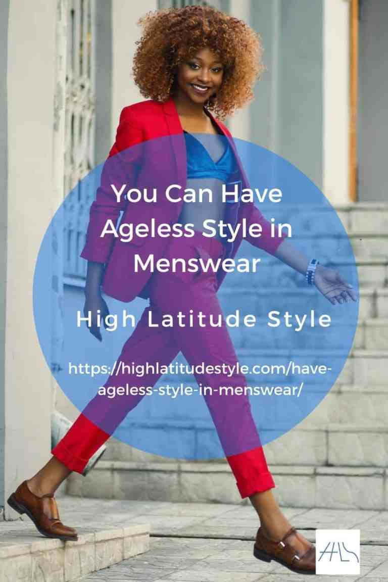 You Can Have Ageless Style in Menswear