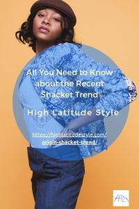 Read more about the article All You Need to Know about the Recent Shacket Trend
