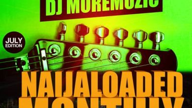 Photo of Naijaloaded Ft. DJ MoreMuzic – NL Monthly Mix (July Edition)