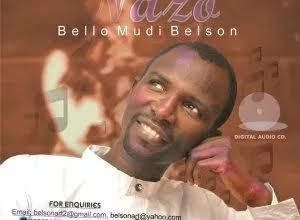 Photo of Bello Mudi Belson – Nazo (I've Come)