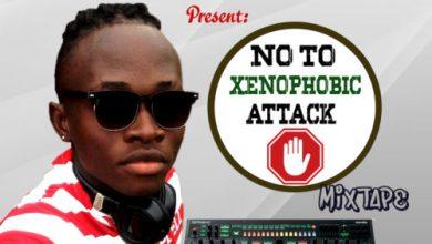 "Photo of DJ White Beat – ""No To Xenophobia Mix"""