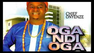 Photo of Chief Onyenze -Oga Ndi Oga _Highlife Music