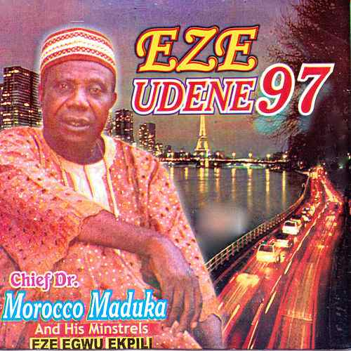 Chief Emeka Morocco Maduka - Eze Undene 97 (Best Igbo Highlife Music)