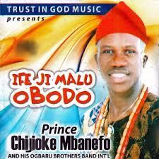 Prince Chijioke Mbanefo - Nike Chukwu Anyigebi