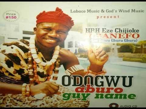Chijioke Mbanefo - Odogwu Aburo Guy Name (FULL ALBUM)