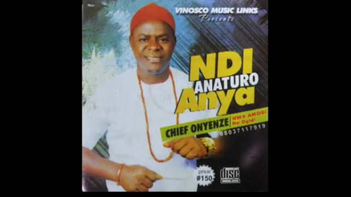 Chief Onyenze Nwa Amobi - Ndi Anaturo Anya (Latest Igbo Highlife Music)