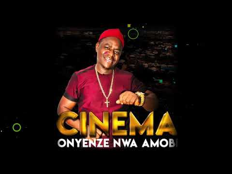 CHIEF ONYENZE NWA AMOBI - CINEMA