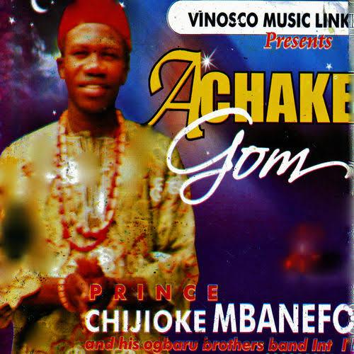 Prince Chijioke Mbanefo - A Chake Gom