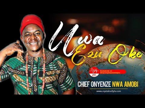 Chief Onyenze Nwa Amobi - Uwa Ezu Oke | Igbo Nigerian Highlife Music
