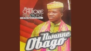 Prince Chijioke Mbanefo - Item Agbobago