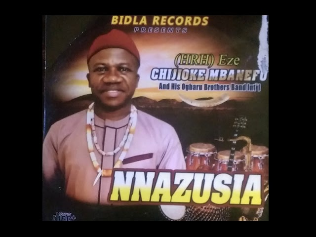 Chijioke Mbanefo - Nnazusia [FULL ALBUM] Latest Igbo Highlife Music