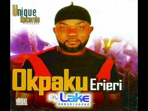 Lake - Okpaku Erieri (Latest Igbo Highlife Music 2019)