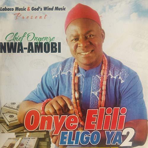 Chief Onyenze Nwa Amobi - Agha Ego (FULL ALBUM)