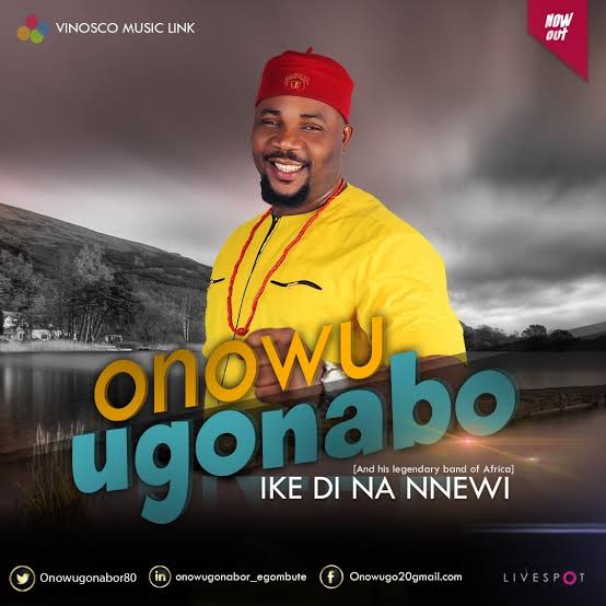 Onowu Ugonabo - Ike Di Na Nnewi (Latest 2019 Igbo Highlife Songs)