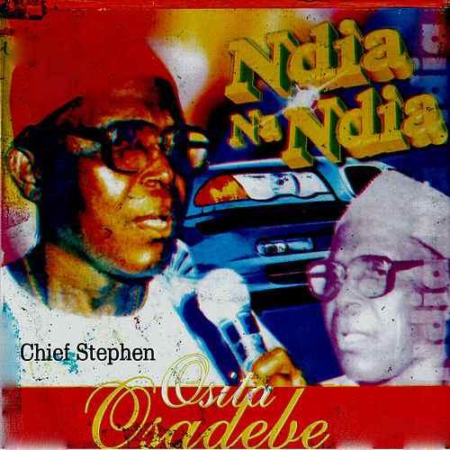 Chief Stephen Osita Osadebe - Ndia Na Ndia (Latest 2019 Nigerian Igbo Highlife Music)