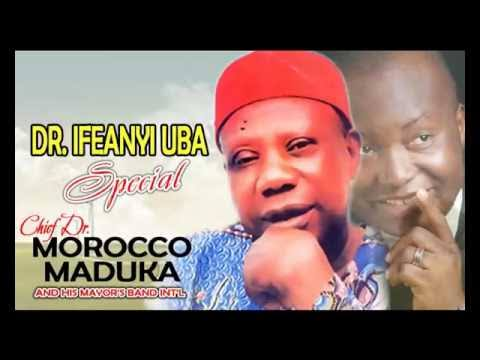 Chief Emeka Morocco Maduka - Dr Ifeanyi Uba Special (Igbo Highlife Music)