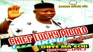 Lucky Picolo - Onye Ma Echi [Special] | Latest Owerri Bongo Music