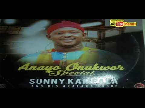 Chief Sunny Kampala - Anayo Onunkwo Special (Igbo Highlife Songs Album)