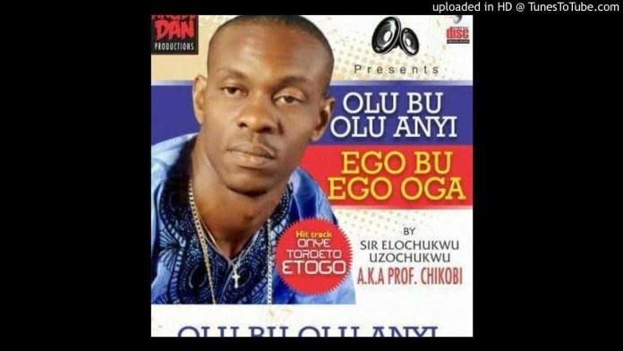 Igbo Music: Prof Chikobi – Aka Aja Aja