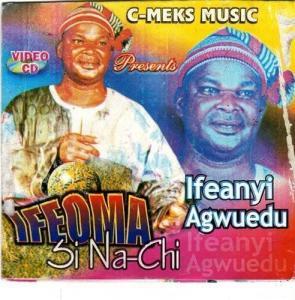 Ifeanyi Agwuedu - Ifeoma Si Na Chi   Latest Igbo Highlife Music