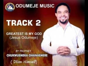 Prophet Chukwuemeka Ohanemere (Odumeje) - Greatest Is My God Track 2