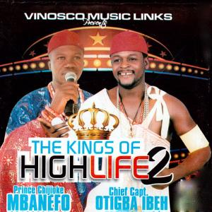 FULL ALBUM: Chief Capt. Otigba Ibeh ft. Eze Chijioke Mbanefo - The Kings Of Highlife
