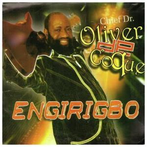 FULL ALBUM: Chief Dr Oliver de Coque - Engirigbo