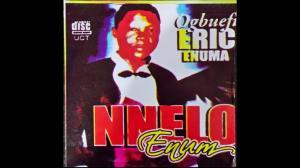 Ogbuefi Eric Enuma - Nnelo Enum | Ukwu Ani /Nndokwa /Umunede /Ogwachiukwu /Agbor / Igbo Delta Music