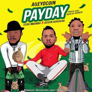 Alley Dcoin Ft. Ecoo Nwamba & Kelvin Survivor – Pay Day