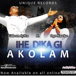 Gideon Sylva ft Oge Nweke - Ihe Dika gi Akolam (Igbo Worship Songs)