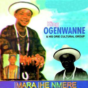 King Ogenwanne - Imara Ihe Nmere | Latest Igbo Highlife Music