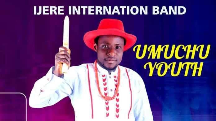 IJERE INTERNATIONAL BAND - UMUCHU YOUTH | Latest Igbo Highlife Songs 2020