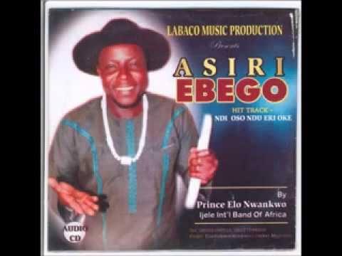 Prince Elo Nwankwo Ijere - Asiri Ebego | Nigerian Traditional Highlife Music