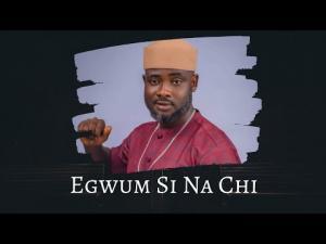 Chief Olisadoo Onyenwe Egwu - Egwum Sina Chi | Nigerian Highlife Music 2020