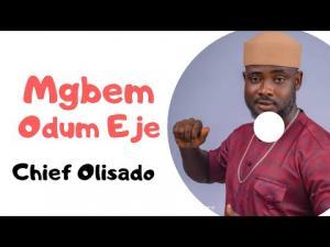 Chief Olisado Onyenwe Egwu - Mgbem Odum Eje | Nigerian Highlife Songs 2020